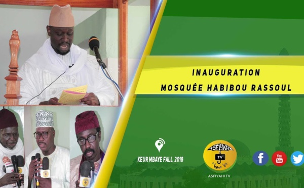 VIDEO - Suivez l'Inauguration de la Mosquée Habibou Rassoul de Keur Massar quartier Madinatoul Mounawara dirigée par Imam Babacar DIOP en présence de Serigne Ahmada Sy Jamil