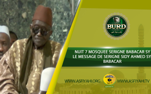 VIDEO - 7éme Nuit Burd: Le Message de Serigne Sidy Ahmed SY Ibn Serigne Babacar Sy