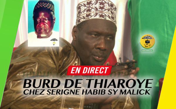 DIRECT THIAROYE - Suivez la Clôture du Burd de Thiaroye chez Serigne Habib SY Malick