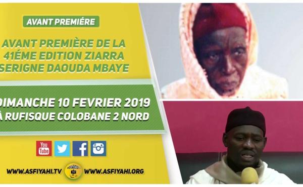 VIDEO -  ANNONCE : 41éme Ziarra Annuelle de Serigne Elhadji Daouada MBAYE, Dimanche 10 Février 2019 à Rufisque Colobane 2 Nord