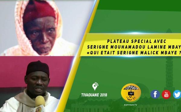 """VIDEO -  PLATEAU SPECIAL : """"Qui était Serigne Malick Mbaye ?"""" par Serigne Mouhamadou Lamine Mbaye"""