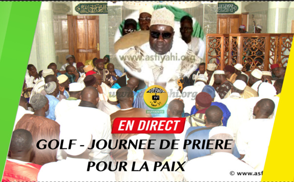 REPLAY GOLF - Revivez la Journée de Prière pour la Paix au Sénégal organisée par Serigne Habib Sy Mansour