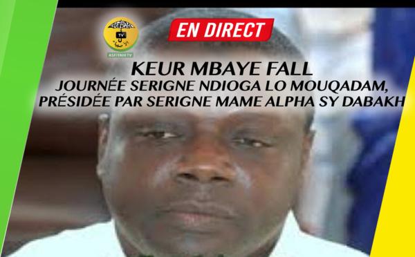REPLAY -  KEUR MBAYE FALL - Journée Serigne NDIOGA LO Mouqadam, présidée par Serigne Mame Alpha Sy Dabakh
