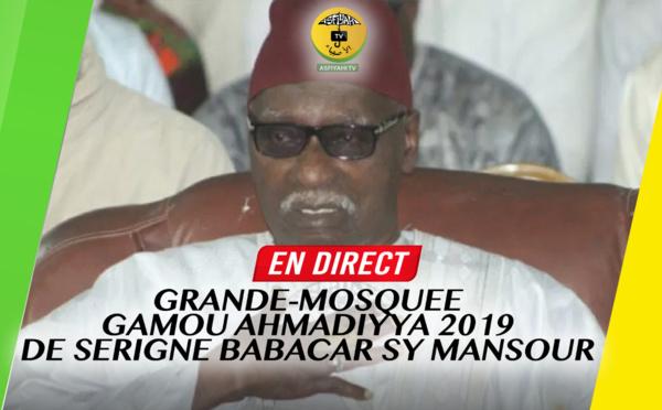 REPLAY -  GRANDE MOSQUÉE - Gamou Ahmadiyya 2019 de Serigne Babacar SY Mansour, Khalif General des Tidianes