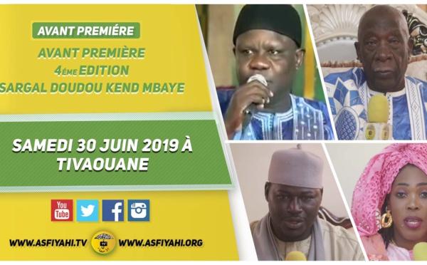 ANNONCE - Suivez l'Avant Première de la  4iéme Edition Sargal Doudou Kénd Mbaye - Le Samedi 30 Juin 2019 à Tivaouane