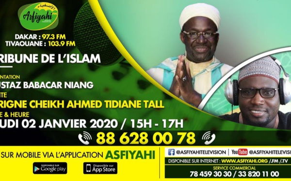 TRIBUNE DE L'ISLAM DU JEUDI 02 JANVIER 2020 PAR BABACAR NIANG INVITE CHEIKH AHMED TIDIANE TALL