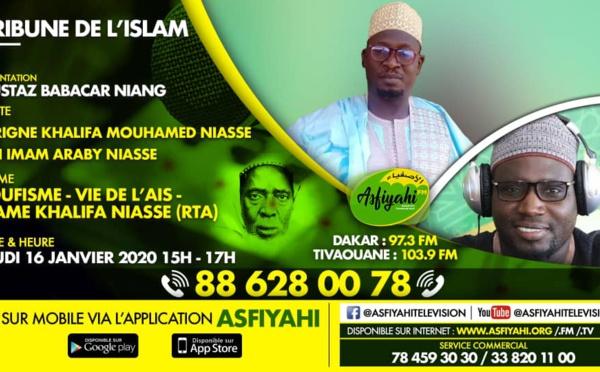 TRIBUNE DE L'ISLAM DU 16 JAN 2020 PAR OUSTAZ BABACAR NIANG INVITE SERIGNE KHALIFA MOUHAMED NIASSE