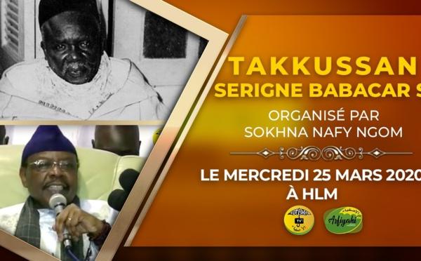 VIDEO : Suivez l'appel du Takussan Serigne Babacar Sy organisé par Sokhna Nafi Ngom qui se tiendra le Mercredi 25 Mars 2020 aux HLM
