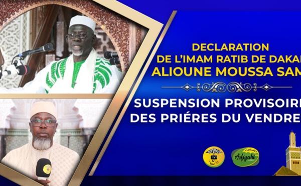 URGENT   VIDÉO - GRANDE MOSQUÉE DE DAKAR - L'Imam Ratib  El Hadj Alioune Moussa Samb annonce la  suspension temporaire des prières du Vendredi à la Grande Mosquée de Dakar