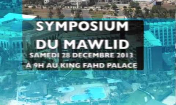 BANDE ANNONCE + PROGRAMME DU SYMPOSIUM MAWLID 2014: Ce Samedi 28 Decembre à 9h au King Fahd Palace