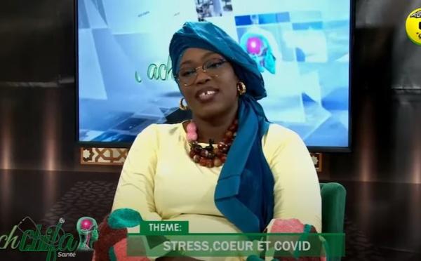 ACH CHIFA du 05 Septembre 2021 Théme: Stresse cœur et Covid Invité: Dr Oumou Kébé Bah Cardiologue