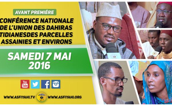 VIDEO- Suivez l'avant-Première de la Conférence nationale de l'Union des Dahiras Tidianes des Parcelles Assainies, Samedi Mai 2016