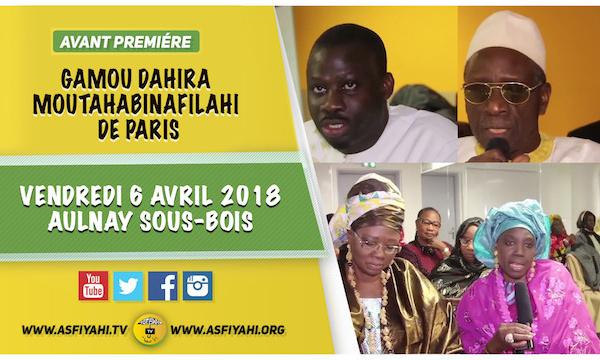 ANNONCE VIDEO - PARIS 2018 - Suivez l'annonce du Gamou Hommage à Serigne Babacar Sy, animé par Serigne Habib Sy Mansour, Vendredi 6 Avril 2018, à Aulnay Sous-bois