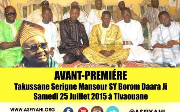 ANNONCE VIDEO - Takussane Serigne Mansour Sy Borom Daara Ji , Samedi 25 Juillet 2015 à Tivaouane