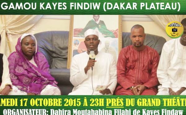 ANNONCE VIDEO - Gamou Moutahabina Filahi de Kayes Findiw (Dakar Plateau) , Samedi 17 Octobre 2015