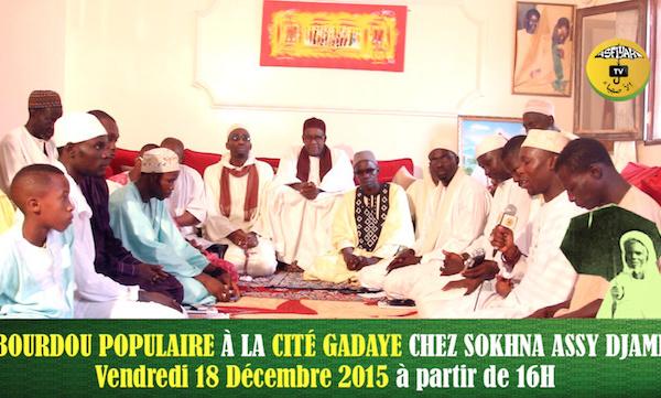 VIDEO - Suivez l'Avant-Première du Bourdou Populaire qui sera organisé ce Vendredi 18 Décembre 2015 à la Cité Gadaye, chez Sokhna Assy Mame Ass Djamil