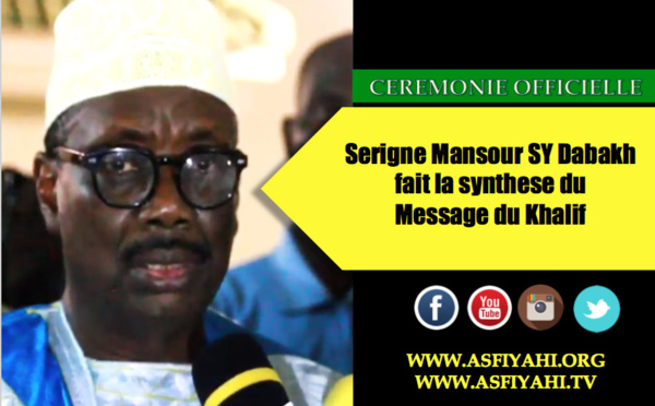 VIDEO - Ceremonie Officielle Mawlid 2015 - Serigne Mansour Sy Dabakh fait la synthèse du Message du Khalif