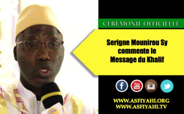 VIDEO - Ceremonie Officielle Mawlid 2015 : Serigne Mounirou Sy commente le Message du Khalif