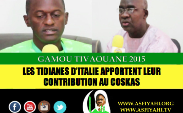 VIDEO - REPORTAGE - Gamou Tivaouane 2015 - Les Tidianes d'Italie apportent leur contribution au COSKAS