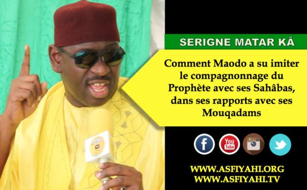 VIDEO - Serigne Matar Kâ - Comment El Hadj Malick Sy a su imiter le compagnonnage du Prophète avec ses Sahâbas, dans ses rapports avec ses Mouqadams
