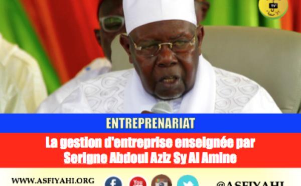 ENTREPRENARIAT - La gestion d'entreprise enseignée par  Serigne Abdoul Aziz Sy Al Amine