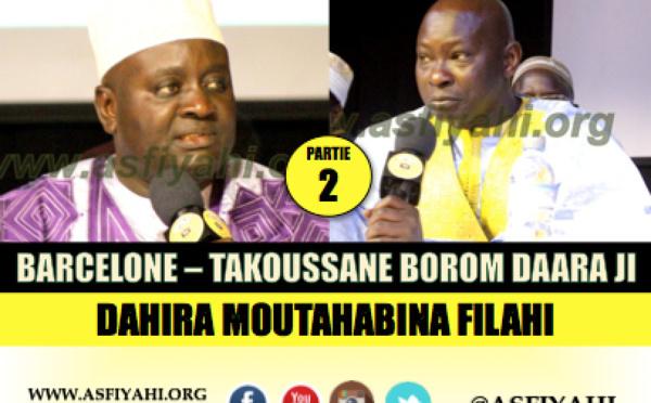 VIDEO - BARCELONE (ESPAGNE) - Suivez le Takussane Borom Daara ji organisé par la Dahira Moutahabina Filahi et co-présidé par Serigne Habib SY Mansour , Serigne Mame Doudou SY et Serigne Cheikh Tidiane Sarr