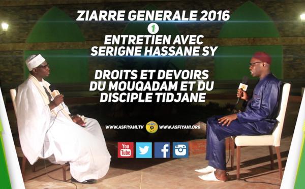 VIDEO - PLATEAU SPECIAL ZIARRE GENERALE 2016 - Serigne Hassane Sy: Taçafouf (Soufisme) , Droits et Devoirs du Mouqadam et du Disciple Tidjane