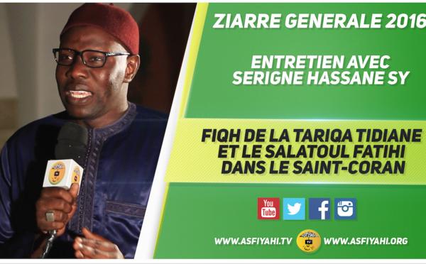 VIDEO - PLATEAU SPECIAL ZIARRE GENERALE 2016 - Serigne Hassane Sy - Fiqh de la Tariqa Tidiane et le Salatoul Fatihi dans le Saint-Coran