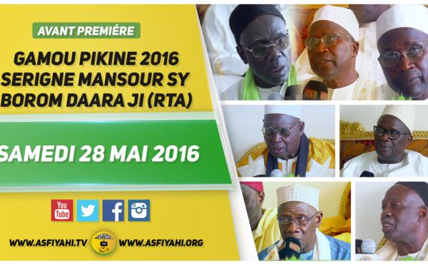 ANNONCE VIDEO - Suivez l'avant-première du Gamou de Pikine Serigne Mansour Sy Borom Daara Ji (rta) de ce  Samedi 28 Mai 2016
