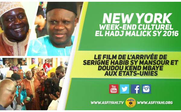 NEW YORK WEEK-END CULTUREL EL HADJ MALICK SY 2016 - Suivez le Film de l'arrivée de Serigne Habib Sy Mansour et Doudou Kend Mbaye aux Etats-Unies