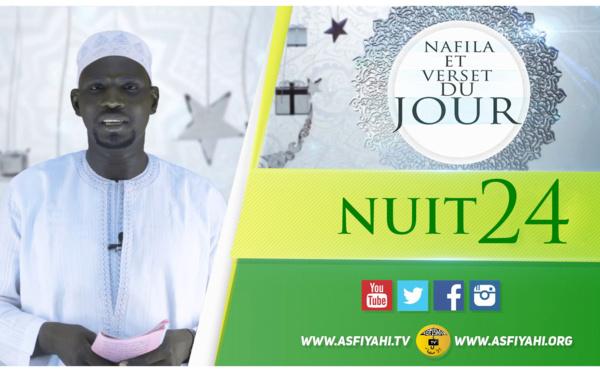 NUIT 24 - Votre Nafila et Hadith du jour