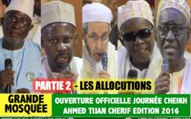 Partie 2 -  Ouverture Journées Cheikh 2016 - Allocutions délégations Famille Médina Baye Niasse , Marocaines, Ministérielles