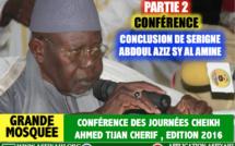 Partie 2 - Conférence Journées Cheikh 2016  - Conclusion de Serigne Abdoul Aziz Sy Al Amine