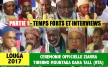 Partie 1 - ZIARRA LOUGA 2017 - Suivez les temps-forts , Interviews des guides religieux, et discours des autorités