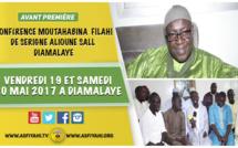 ANNONCE - Conférence de Diamalaye du 20 Mai 2017 - Suivez L'appel de la Coordination des dahiras Moutahabina Filahi dirigée par Serigne Alioune Sall Safiétou