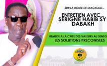 VIDEO - Sur la Route de Diacksao... Entretien avec Serigne Habib Sy Dabakh - Remède à la Crise des Valeurs au Sénégal: Les Solutions préconisées