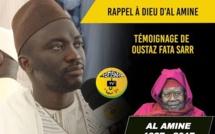 VIDEO - RAPPEL À DIEU D'AL AMINE - Témoignage de Oustaz Fatah Sarr