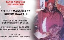 Découvrez la Bande Annonce du Film Documentaire Serigne Mansour Sy Borom Daara Ji: Voyage dans l'univers d'un Intellectuel engagé. L'histoire jamais racontée de son voyage  à Ziguinchor (Un Film de Serigne Cheikh Oumar Sy Djamil)