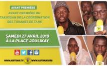 """VIDEO -  ANNONCE Takussan de la Coordination des Tidianes de Tank """"Fédali koloré ak Serigne Babacar SY (rta)"""", Samedi 27 Avril 2019 à la Place Joulikay"""