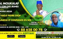 AL MOUKALAF DU 26 JAN 2020 PAR SOKHNA AICHA THEME MANQUE DE CONFIANCE DES JEUNES INVITE PEDRE DIOP