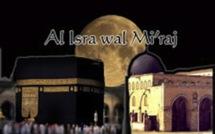 Al isra wal Mi'raj ou le voyage et l'Ascension nocturnes du Prophète Muhammad ( SAW) 27 Rajab 1440 - Mercredi 3 Avril 2019