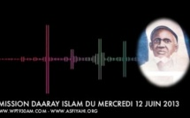 AUDIO - Emission Daaray Islam du Mercredi 12 Juin 2013