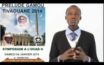 VIDEO - BANDE ANNONCE SYMPOSIUM UNIVERSITAIRE DU GAMOU TIVAOUANE 2014 - Ce Samedi 4 Janvier 2014 à l'UCAD 2