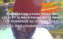 VIDEO - Annonce Kazou Rajab 2014 chez El Hadj Ousmane Kaïré les 25 et 26 Mai 2014 à Pikine Niéty Mbaar