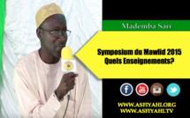 VIDEO - Symposium du Mawlid 2015 : Quels Enseignements? Entretien avec Mademba Sarr Membre de la Cellule Zawiya Tidjaniyya