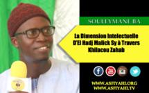 VIDEO - Serigne Souleymane Ba - La Dimension Intelectuelle d'El Hadj Malick Sy à travers Khilacou Zahab