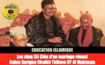 VIE DE COUPLE - Les cinq (5) Clés d'un mariage réussi, selon Serigne Cheikh Tidiane Sy Al Maktoum (Par Serigne Pape Malick SY)