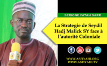 VIDEO - Serigne Fatah Sarr - La Strategie de El Hadj Malick SY face à l'autorité Coloniale