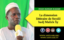 VIDEO - IMAM OUMAR DIAGNE - La dimension littéraire de Seydil hadj Malick Sy
