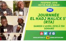 VIDEO - Suivez l'avant-première de la Journée El Hadj Malick Sy du Samedi 2 Avril 2016 à SORANO